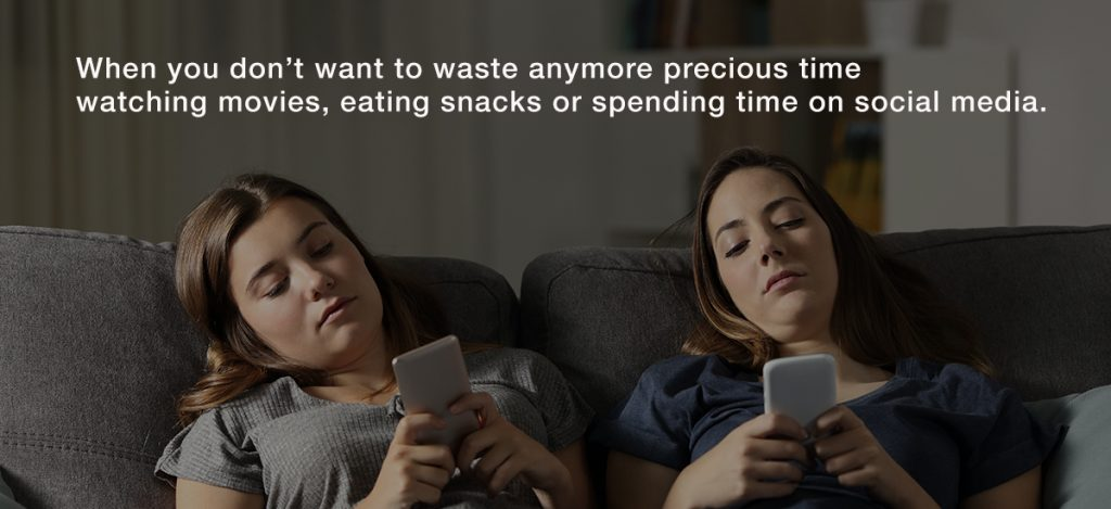 You don't want to watch another movie, eat more snacks or spend more time on social media