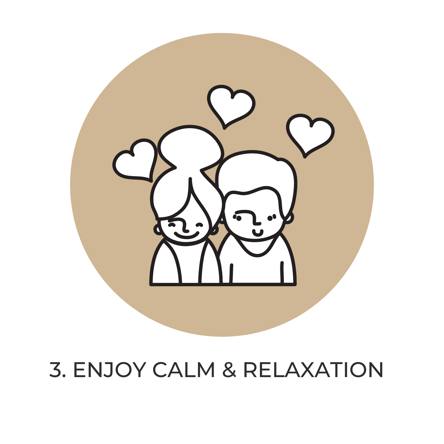 Enjoy calm & relaxation