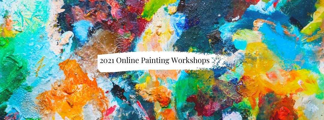 2021 Online Painting Workshops